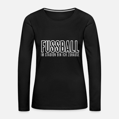 Tempest Football - I'm at home in the stadium | gift - Women's Premium Longsleeve Shirt