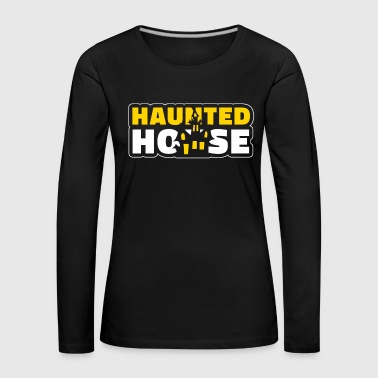 Haunted House Haunted House Haunted House Halloween - Premium langermet T-skjorte for kvinner