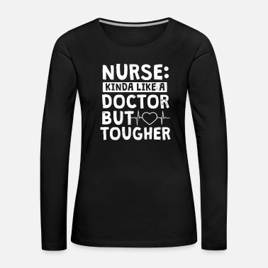 Breast Cancer Oncology Nurse Like A Doctor But Tougher Gift - Women's Premium Longsleeve Shirt