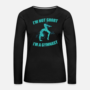 Coach i'm not short i'm a gymnast sports competition - Women's Premium Longsleeve Shirt