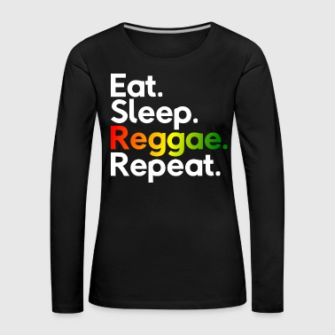 Dub Eat Sleep Reggae Repeat - Camiseta de manga larga premium mujer