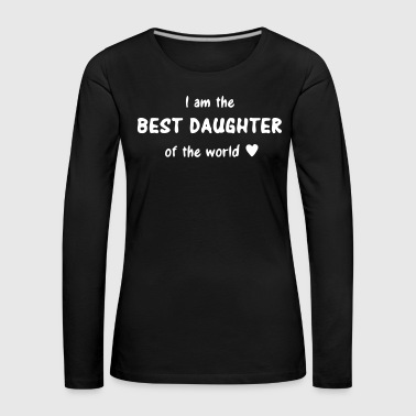 best daughter of the world daughters love - Women's Premium Longsleeve Shirt