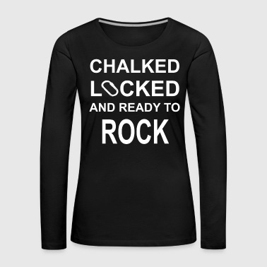 Chalked locked ready to rock - Klettern, Bouldern - Frauen Premium Langarmshirt