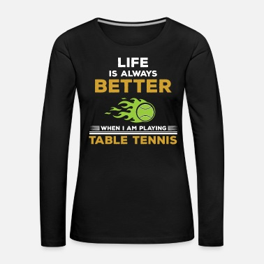 Table Tennis Table tennis table tennis - Women's Premium Longsleeve Shirt