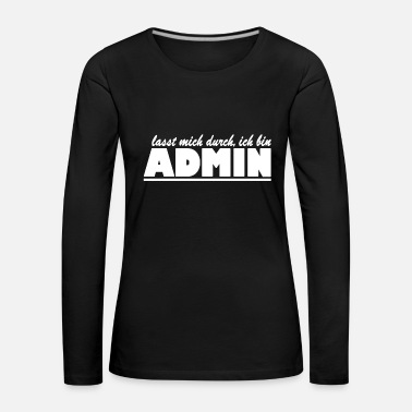 Anonymous let me through I am admin - Women's Premium Longsleeve Shirt