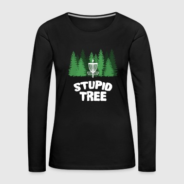 Disc Golf Stupid Tree Disc Golf - Maglietta Premium a manica lunga da donna