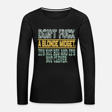 Big Bang Funny and humorous tee with text Don't Fuck A - Women's Premium Longsleeve Shirt