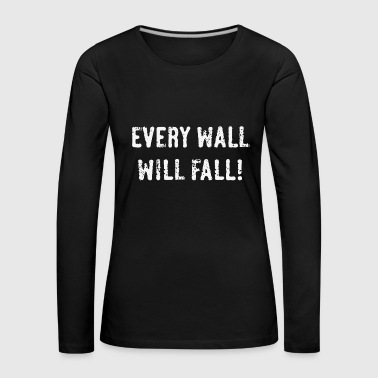 Every Wall Will Fall! (White / PNG) - T-shirt manches longues Premium Femme