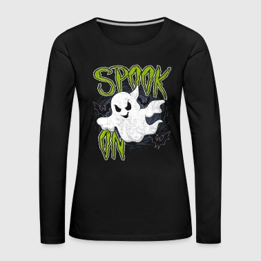 Spook on - Spooky Halloween fantasmas de regalo - Camiseta de manga larga premium mujer