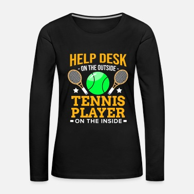 Windows tennisspiller Racket Ball Match Court Help Desk - Dame premium T-shirt med lange ærmer