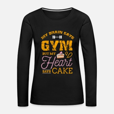 Donut Cake Cupcake Baking Bake Pies Pastry Gym Workout - Women's Premium Longsleeve Shirt