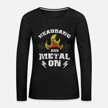 Metalcore Headbanger Rocker Death Metal Loud Music Gift - Women's Premium Longsleeve Shirt