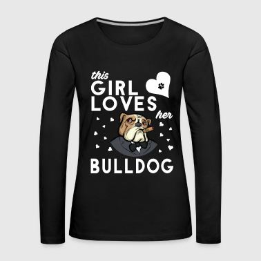 This Girl Loves Her Bulldog - Women's Premium Longsleeve Shirt