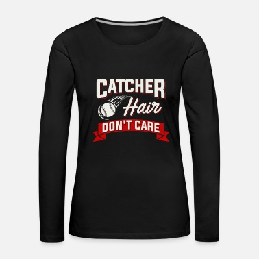 Softball Catcher Hair Do not Care - Baseball Softball - Vrouwen Premium shirt met lange mouwen