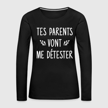 Couple - drague - Tes parents - T-shirt manches longues Premium Femme