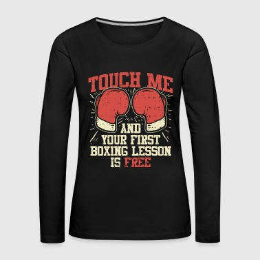 Touch Me and Your First Boxing Lesson is Free - T-shirt manches longues Premium Femme