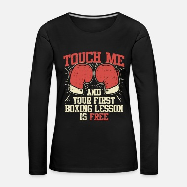 Kickboxer Touch Me and Your First Boxing Lesson is Free - Frauen Premium Langarmshirt