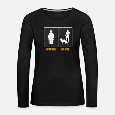 German Your Wife My German Shepherd Dog Lover Husband - Women's Premium Longsleeve Shirt