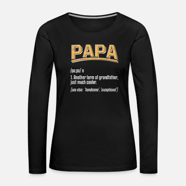 Bar Papa Definition - Dame premium T-shirt med lange ærmer