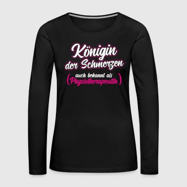 Physiotherapist Physiotherapy Physiotherapist - Women's Premium Longsleeve Shirt