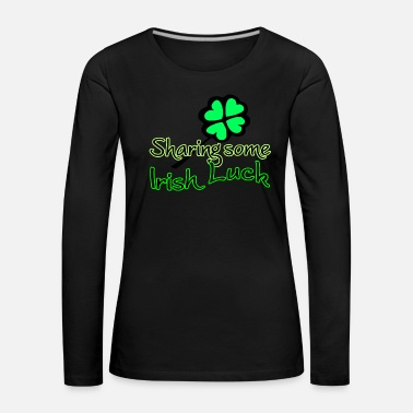 Irish Sharing Irish Luck - Women's Premium Longsleeve Shirt