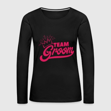 Bachelor Party Team Groom Crown Shirt Idea de regalo - Camiseta de manga larga premium mujer