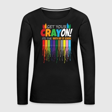 Just Get Your Crayon 100th Day Of School Student - Women's Premium Longsleeve Shirt