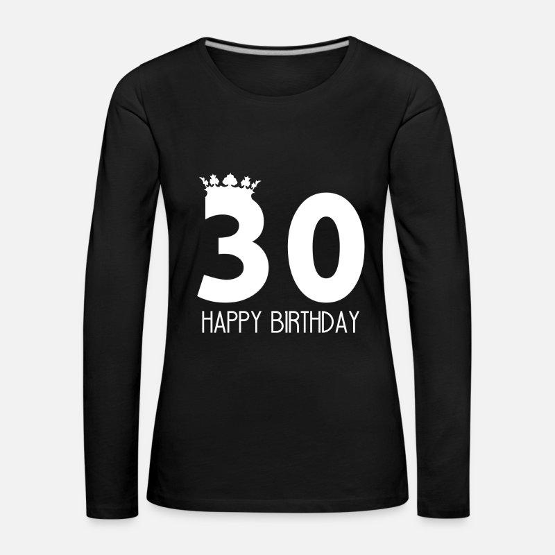 30er Geburtstag Geschenk Kuchen Feiern Frauen Premium Langarmshirt