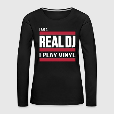 real DJ play vinyl Schallplatte Club turntables - Premium langermet T-skjorte for kvinner