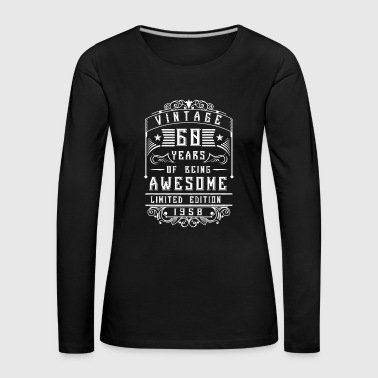 60 Years of being awesome Limited Edition 1958 - Naisten premium pitkähihainen t-paita