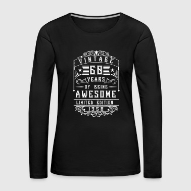 60 Years of being awesome Limited Edition 1958 - Women's Premium Longsleeve Shirt