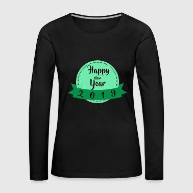 Happy New Year 2019 - Women's Premium Longsleeve Shirt