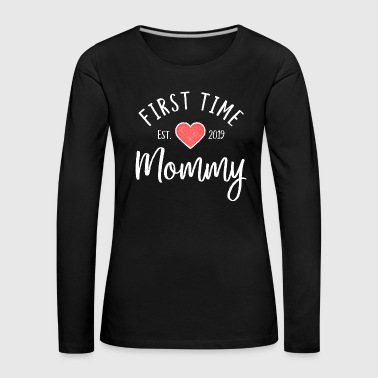 For the first time mom 2019 - mom's parents gift - Women's Premium Longsleeve Shirt