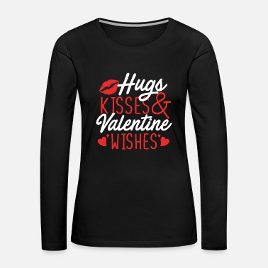 Hugs Kisses Valentine Wishes Valentistag Liebe - Women's Premium Longsleeve Shirt