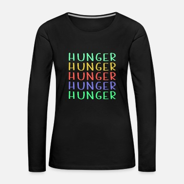 Hunger Shop Colorful Hunger Design - T-shirt manches longues Premium Femme