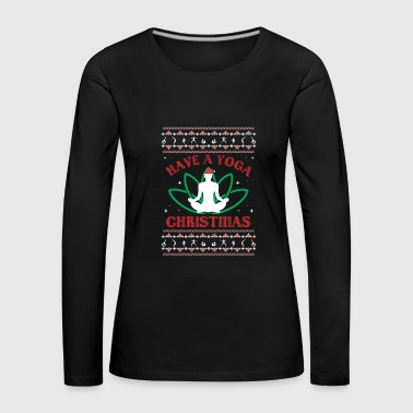 Have a Yoga Christmas - Funny xmas Relaxing - Women's Premium Longsleeve Shirt