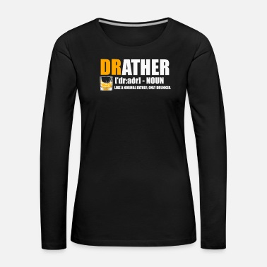 Best Friends Father Drunk Cool Drather Funny Gift - Women's Premium Longsleeve Shirt