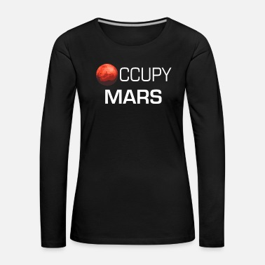 Occupy Occupy Mars - Cadeau - T-shirt manches longues Premium Femme