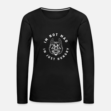 Letter I'm not mad - I'm just hungry - I'm hungry - Women's Premium Longsleeve Shirt