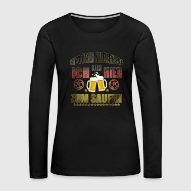 I'm here to drink Germany fanshirt shirt - Women's Premium Longsleeve Shirt