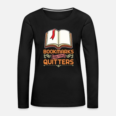 Bookmarks for quitters - Women's Premium Longsleeve Shirt