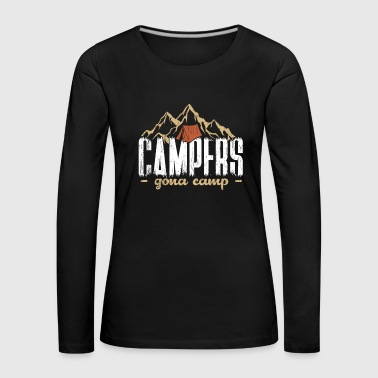Campers gonna camp camping gift saying - Women's Premium Longsleeve Shirt