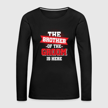 Brother of the Groom - Wedding Family Bro - Women's Premium Longsleeve Shirt