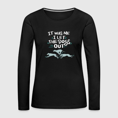I let the dogs out dog owners - Women's Premium Longsleeve Shirt