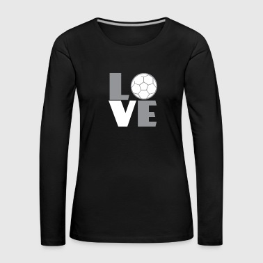Love the handball - Women's Premium Longsleeve Shirt
