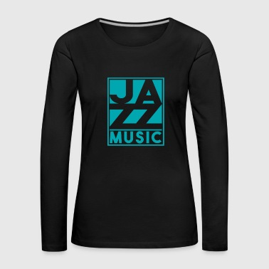 Jazz music Christmas gift birthday - Women's Premium Longsleeve Shirt