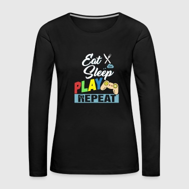 Eat Sleep Play Repeat - Maglietta Premium a manica lunga da donna