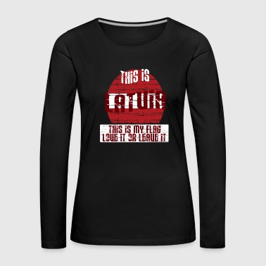 This is Latvia - This is my flag - Frauen Premium Langarmshirt