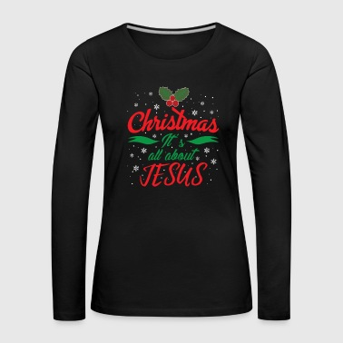 Christmas and Jesus belong together - Women's Premium Longsleeve Shirt