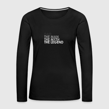 Dad the man, the myth, the legend - Women's Premium Longsleeve Shirt